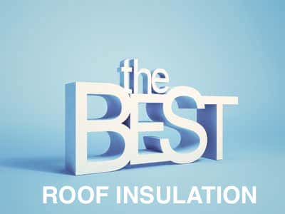 The Best Roof Insulation